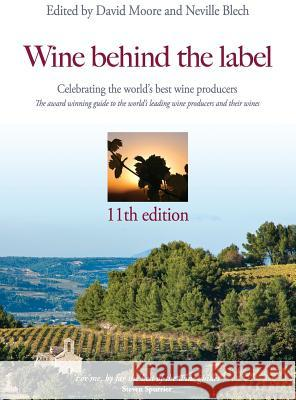 Wine Behind the Label: 11th Edition David Moore Neville Blech 9781910891155 Wine Behind the Label Ltd