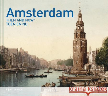 Amsterdam Then and Now(r) Egbert d George Tjepkema 9781910904855