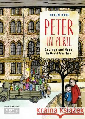 Peter in Peril: Courage and Hope in World War Two Helen Bate   9781910959039