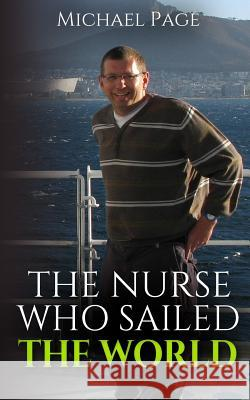 The Nurse Who Sailed the World Michael Page 9781911174431