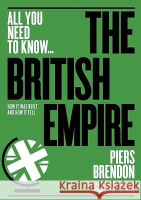 The British Empire : How it was built - and how it fell Piers Brendon 9781911187851
