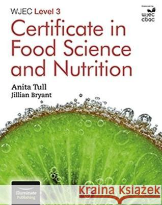 WJEC Level 3 Certificate in Food Science and Nutrition Anita Tull   9781911208587