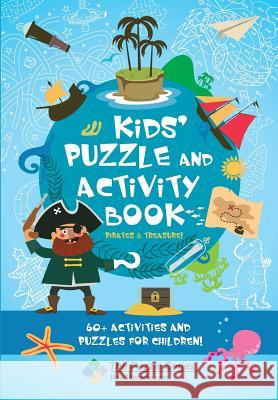 Kids' Puzzle and Activity Book Pirates & Treasure: 60+ Activities and Puzzles for Children How2Become 9781911259978