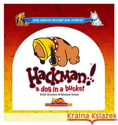 Hackman!: A Dog in a Bucket Bill Houston Michael Grant 9781911289272