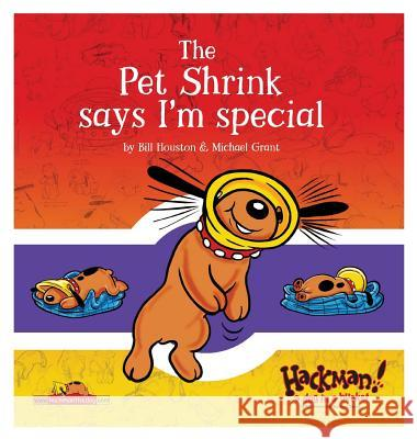 The Pet Shrink Says I'm Special Bill Houston Grant Michael 9781911289296