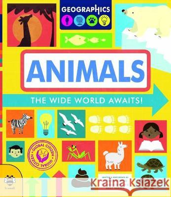 Animals: The wide world awaits! Susan Martineau Vicky Barker  9781911509882 b small publishing limited
