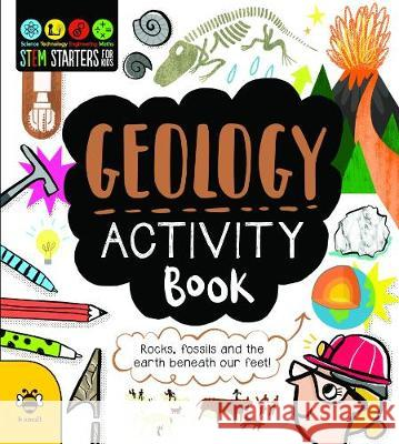 Geology Activity Book: Rocks, volcanoes and the earth beneath our feet! Jenny Jacoby Vicky Barker  9781911509905 b small publishing limited