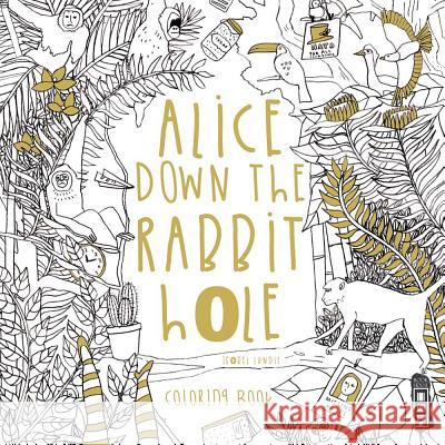Alice Down the Rabbit Hole: Coloring Book Isobel Lundie 9781912006755