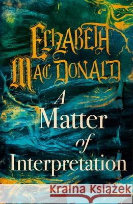 A Matter of Interpretation Elizabeth Mac Donald 9781912054725