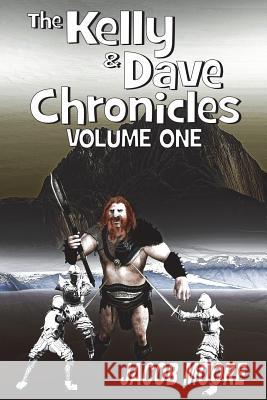 The Dave & Kelly Chronicles: Volume 1 Jacob Moore 9781912192267