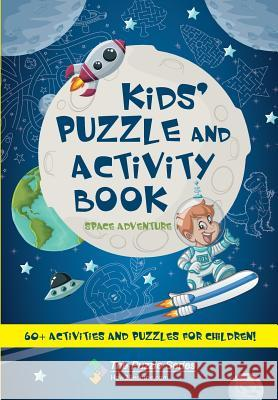Kids' Puzzle and Activity Book Space & Adventure!: 60+ Activities and Puzzles for Children How2Become 9781912370016
