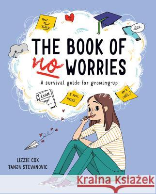 The Book of No Worries Lizzie Cox Tanya Stevanovic 9781912413997