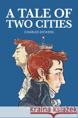 A Tale of Two Cities Charles Dickens Karen Donnelly Gill Tavner 9781912464258