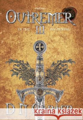 Outremer III: In the Beginning D. N. Carter 9781912562466