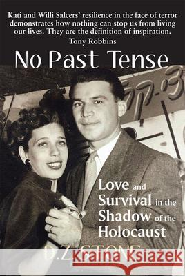 No Past Tense: Love and Survival in the Shadow of the Shoah D. Z. Stone 9781912676118