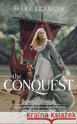 The Conquest Mary Francis 9781912775057