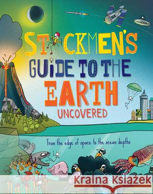 Stickmen's Guide to Earth: From the Edge of Space to the Ocean Depths Catherine Chambers John Paul 9781913077709 Beetle Books