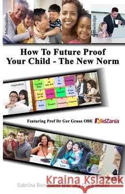 How To Future Proof Your Child: The New Norm Ben Green Neil Pinder Ger Grau 9781913310325