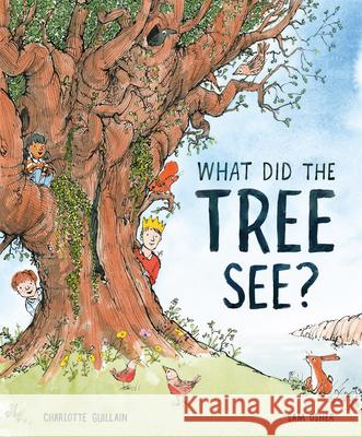 What Did the Tree See Charlotte Guillain Sam Usher 9781913519056