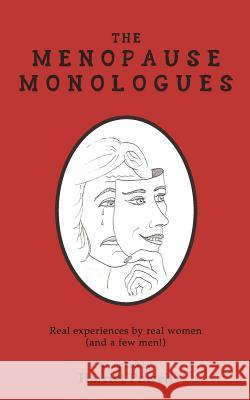 The Menopause Monologues: Real experiences by real women (and a few men!) Harriet Powell M. R. Goodwin 9781916139107