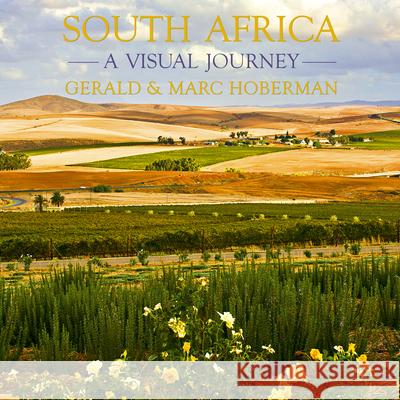 South Africa - A Visual Journey G. Hoberma Gerald Hoberman Marc Hoberman 9781919939933