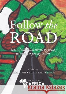 Follow the Road Maire Fisher Tiah Beautement 9781920590987