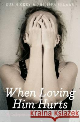 When loving him hurts: A co-dependent's guide dog to recovery Sue Hickey Phillipa Sklaar  9781920601560