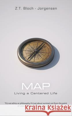 Map: Living a Centered Life Z. T. Bloch-Jorgensen 9781920918088