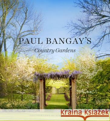 Paul Bangay's Country Gardens Paul Bangay 9781921383991