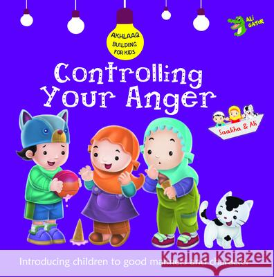 Controlling Your Anger: Good Manners and Character  9781921772344