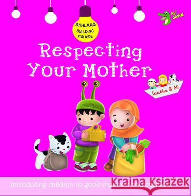 Respecting Your Mother: Good Manners and Character  9781921772351