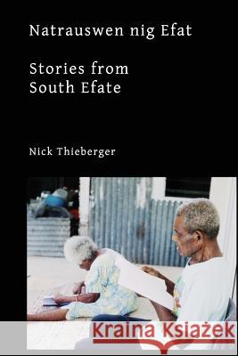 Natrauswen Nig Efat: Stories from South Efate Nick Thieberger 9781921775505