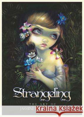 Strangeling : The Art of Jasmine Becket-Griffith Jasmine Becket-Griffith   9781922161024