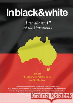 In Black and White : Australians All at the Crossroads Rhonda Craven Anthony Dillon Nigel Parbury 9781922168511