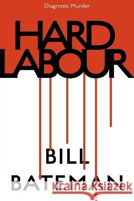 Hard Labour Bill Bateman   9781922200747