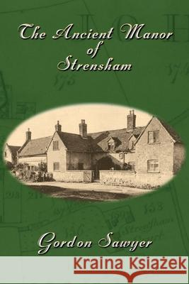 The Ancient Manor of Strensham Gordon Sawyer 9781922343147