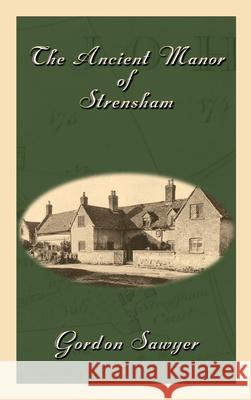 The Ancient Manor of Strensham Gordon Sawyer 9781922343215