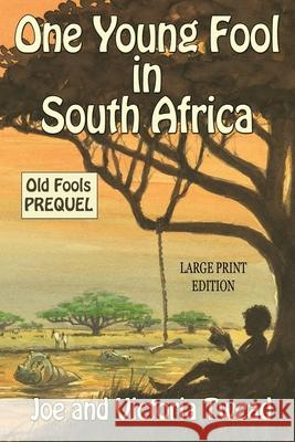 One Young Fool in South Africa - LARGE PRINT: Prequel Joe Twead Victoria Twead 9781922476241