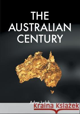 The Australian Century Asher Judah 9781925138290