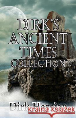 Dirk's Ancient Times Collection Dirk Hessian 9781925190793
