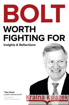 Bolt: Worth Fighting for Andrew Bolt   9781925265774