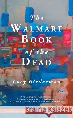 The Walmart Book of the Dead Lucy Biederman 9781925417579