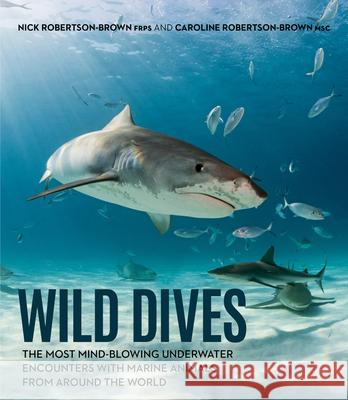 Wild Dives Nick And Caroline Robertson-Brown 9781925546422