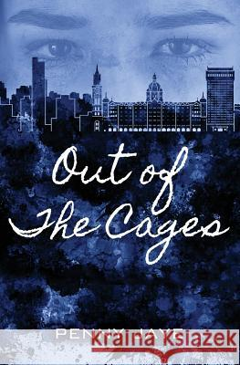Out of the Cages Penny Jaye 9781925563412