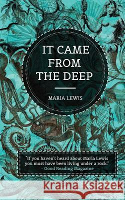 It Came from the Deep Maria Lewis 9781925579871