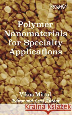 Polymer Nanomaterials for Specialty Applications Vikas Mittal   9781925823042 Central West Publishing