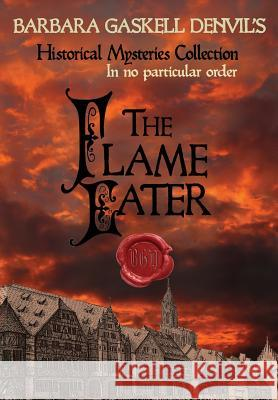The Flame Eater Barbara Gaskel 9781925911015