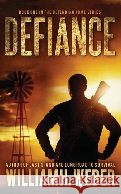 Defiance (the Defending Home Series Book 1) William H. Weber 9781926456119