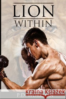 Lion Within P. D. Workman 9781926500454 P.D. Workman