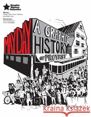 May Day: A Graphic History of Protest Robin Folvik Mark Leier Sean Carleton 9781926662909 Between the Lines(CA)